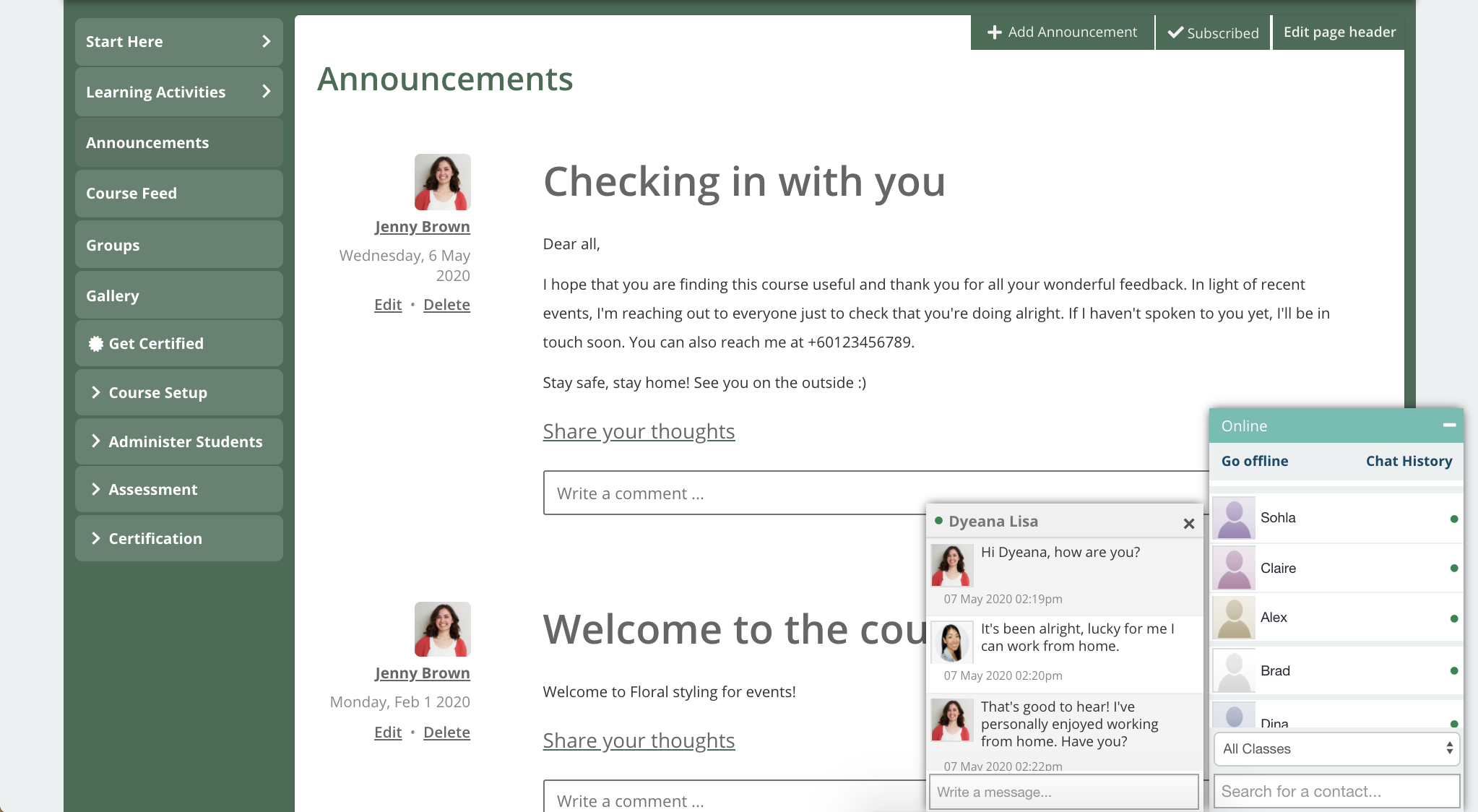 Reach out using course announcements and chat